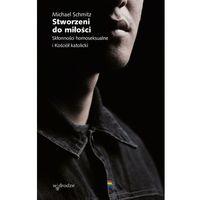 Książki religijne, Stworzeni do miłości. Skłonności homoseksualne i Kościół katolicki (opr. miękka)