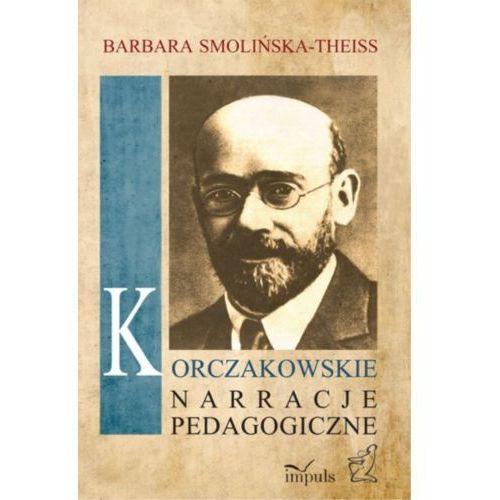 E-booki, Korczakowskie narracje pedagogiczne - Barbara Smolińska-Theiss