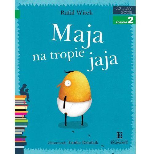 Książki dla dzieci, Maja na tropie jaja. Czytam sobie Poziom 2 (opr. miękka)