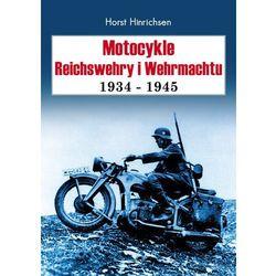 Motocykle Reichswehry i Wehrmachtu 1934-1945 - DODATKOWO 10% RABATU i WYSYŁKA 24H! (opr. twarda)