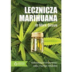 LECZNICZA MARIHUANA UZDRAWIAJĄCE WŁAŚCIWOŚCI OLEJU Z KONOPII INDYJSKIEJ - Mark Sircus (opr. miękka)