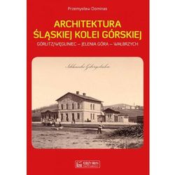 Architektura Śląskiej Kolei Górskiej (opr. twarda)