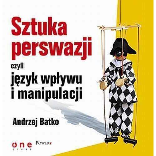 Audiobooki, SZTUKA PERSWAZJI, czyli język wpływu i manipulacji - Andrzej Batko
