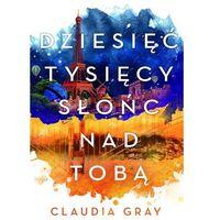 Książki dla młodzieży, Dziesięć tysięcy słońc nad tobą. Firebird - Claudia Grey (opr. broszurowa)