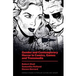 Gender and Contemporary Horror in Comics, Games and Transmedia