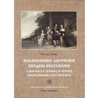 E-booki, Holendersko-japońskie związki kulturowe i inspiracje Japonią w sztuce holenderskiej XVII stulecia - Maciej Tybus (PDF)