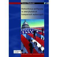 E-booki, Komunikacja polityczna w amerykańskich kampaniach wyborczych - Tomasz Płudowski