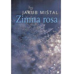 Zimna rosa - Jakub Miśtal