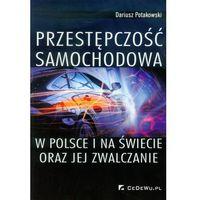 Książki o biznesie i ekonomii, Przestępczość samochodowa w Polsce i na świecie oraz jej zwalczanie (opr. miękka)