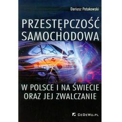 Przestępczość samochodowa w Polsce i na świecie oraz jej zwalczanie (opr. miękka)