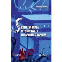 Psychologia, Skuteczna praca wychowawcza nauczyciela z uczniem (opr. broszurowa)