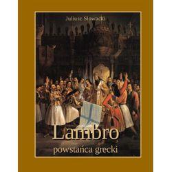 Lambro - powstańca grecki. Powieść poetyczna w dwóch pieśniach - Juliusz Słowacki