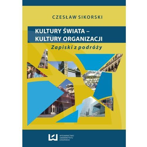 E-booki, Kultury świata - kultury organizacji. Zapiski z podróży - Czesław Sikorski