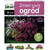 Książki o florze i faunie, Zmień swój ogród (opr. twarda)