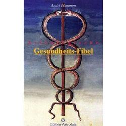 Astrologische Gesundheits-Fibel Hammon, André