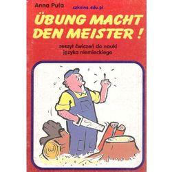 Übung macht den Meister. Zeszyt ćwiczeń do nauki języka niemieckiego (opr. miękka)