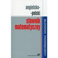 E-booki, Angielsko-polski słownik matematyczny - Wysyłka od 3,99 - porównuj ceny z wysyłką