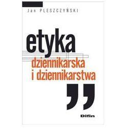 Etyka dziennikarska i dziennikarstwa (opr. miękka)