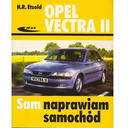 Książki o motoryzacji, Opel Vectra II (opr. miękka)