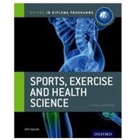 Książki do nauki języka, IB Diploma Programme: Sports, Exercise and Health Science (opr. miękka)