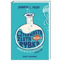Literatura młodzieżowa, CZTERNASTA ZŁOTA RYBKA - JENNIFER L. HOLM OD 24,99zł DARMOWA DOSTAWA KIOSK RUCHU