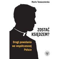 Socjologia, Zostać księdzem? Drogi powołania we współczesnej Polsce - Dostępne od: 2014-11-12 (opr. miękka)