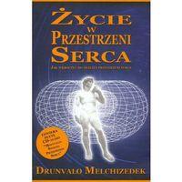 Paranauki i zjawiska paranormalne, Życie w Przestrzeni Serca +CD (opr. miękka)