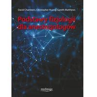 Książki medyczne, PODSTAWY FIZJOLOGII DLA ANESTEZJOLOGÓW NOWOŚĆ (opr. miękka)