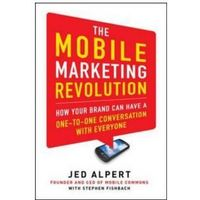 Biblioteka biznesu, Mobile Marketing Revolution: How Your Brand Can Have a One-t