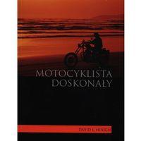 Biblioteka motoryzacji, Motocyklista doskonały (opr. miękka)