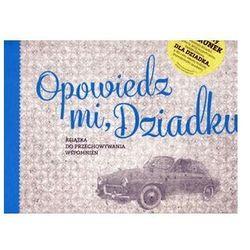 Opowiedz mi Dziadku. Książka do przechowywania wspomnień - Monika Koprivova (opr. twarda)