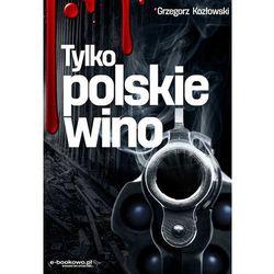 EBOOK Tylko polskie wino