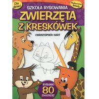 Książki dla dzieci, Zwierzęta z kreskówek. Szkoła rysowania (opr. miękka)