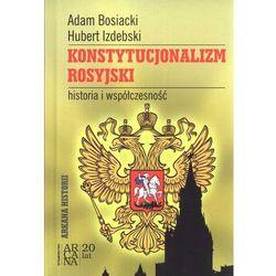 Konstytucjonalizm rosyjski. Historia i współczesność (opr. twarda)