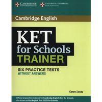 Książki do nauki języka, Cambridge KET for Schools Trainer. Six Practice Tests bez Klucza + CD (opr. miękka)