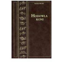 Książki o florze i faunie, Hodowla koni Tom 1 - Witold Pruski (opr. twarda)