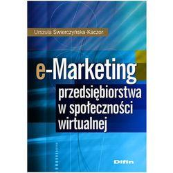 e-Marketing przedsiębiorstwa w społeczności wirtualnej (opr. miękka)