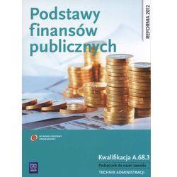 Podstawy finansów publicznych. Podręcznik do nauki zawodu technik administracji (opr. broszurowa)
