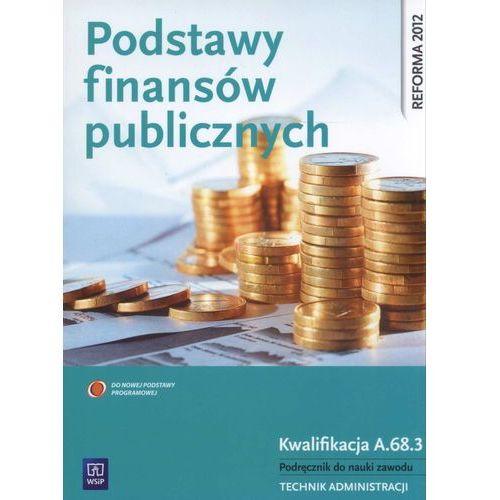 Leksykony techniczne, Podstawy finansów publicznych. Podręcznik do nauki zawodu technik administracji (opr. broszurowa)