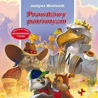 Książki dla dzieci, Prawdziwy patriotyzm (opr. twarda)