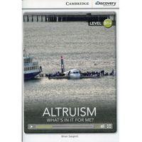 Książki do nauki języka, Altruism: What's in it for Me? Cambridge Discovery Education Interactive Readers (z kodem) (opr. miękka)