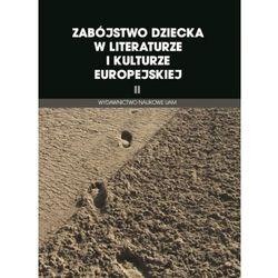Zabójstwo dziecka w literaturze i kulturze europejskiej II - Wysyłka od 3,99 (opr. miękka)