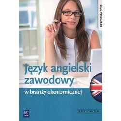 Język Angielski Zawodowy W Branży Ekonomicznej Zeszyt Ćwiczeń (opr. miękka)
