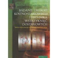 Książki medyczne, Badanie układu kostno - stawowego i technika wstrzyknięć dostawowych (opr. twarda)