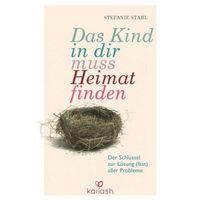 Pozostałe książki, Das Kind in dir muss Heimat finden Stahl, Stefanie