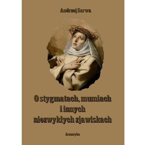 E-booki, O stygmatach, mumiach i innych niezwykłych zjawiskach - Andrzej Sarwa
