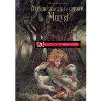 Książki dla dzieci, O krasnoludkach i o sierotce Marysi (opr. twarda)