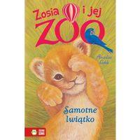 Książki dla dzieci, Zosia i jej zoo Samotne lwiątko (opr. miękka)
