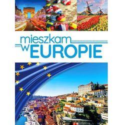 Mieszkam w Europie - Praca zbiorowa (opr. twarda)