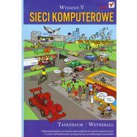 Informatyka, Sieci komputerowe. Wydanie V - Andrew S. Tanenbaum, David J. Wetherall (opr. twarda)